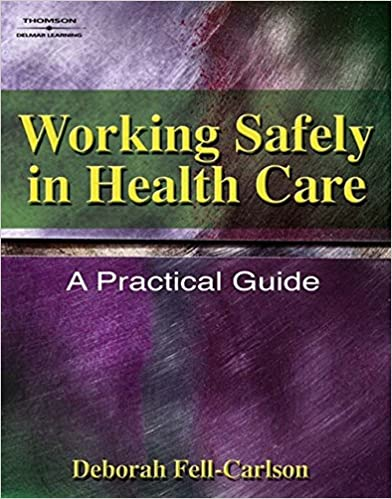 Working Safely in Health Care:  A Practical Guide (Safety and Regulatory for Health Science) - Original PDF