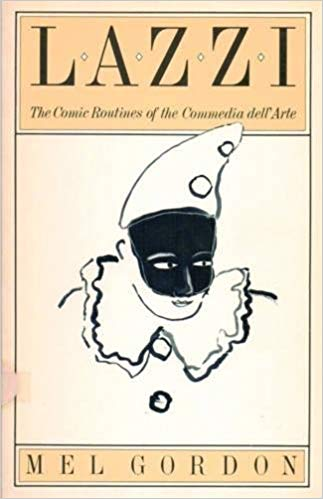 Lazzi: The Comic Routines of the Commedia dell'Arte
