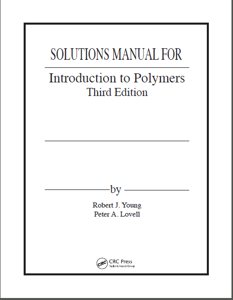 solution manual Introduction to Polymers (3rd Edition) - Orginal Pdf